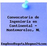Convocatoria de Ingeniería en Continental – Montemorelos, NL