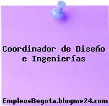 Coordinador de Diseño e Ingenierías