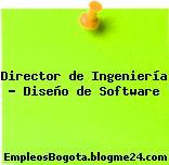 Director de Ingeniería – Diseño de Software