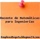Docente de Matemáticas para Ingenierías