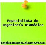 Especialista de Ingeniería Biomédica
