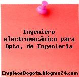 Ingeniero electromecánico para Dpto. de Ingeniería
