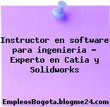Instructor en software para ingenieria – Experto en Catia y Solidworks