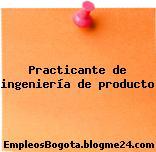 Practicante de Ingeniería de Producto
