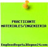 PRACTICANTE MATERIALES/INGENIERIA