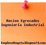 Recien Egresados Ingeniería Industrial