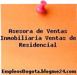 Asesora de Ventas Inmobiliaria Ventas de Residencial