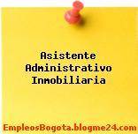 Asistente Administrativo Inmobiliaria