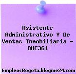 Asistente Administrativo Y De Ventas Inmobiliaria – DHE361
