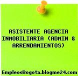 ASISTENTE AGENCIA INMOBILIARIA (ADMIN & ARRENDAMIENTOS)