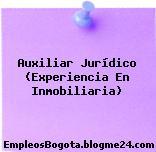 Auxiliar Jurídico (Experiencia En Inmobiliaria)