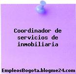 Coordinador de servicios de inmobiliaria