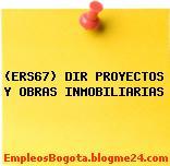 (ERS67) DIR PROYECTOS Y OBRAS INMOBILIARIAS