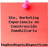 Gte. Marketing – Experiencia en Construcción Inmobiliaria