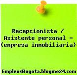 Recepcionista / Asistente personal – (empresa inmobiliaria)