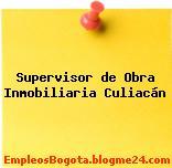 Supervisor de Obra Inmobiliaria Culiacán