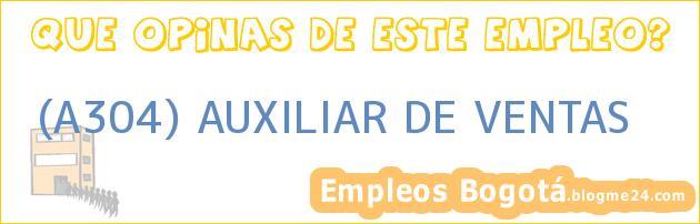 (A304) AUXILIAR DE VENTAS