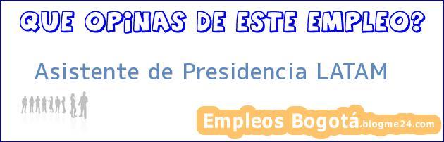 Asistente de Presidencia LATAM