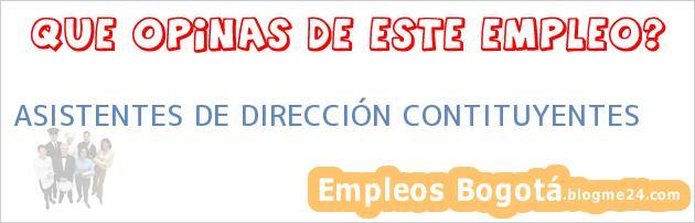 ASISTENTES DE DIRECCIÓN CONTITUYENTES