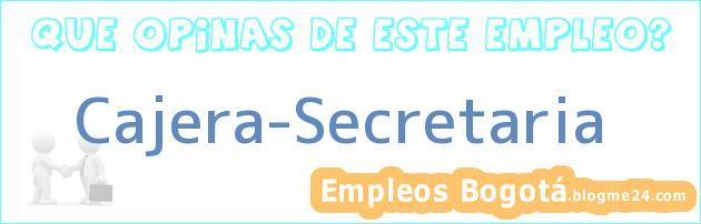 Cajera-Secretaria