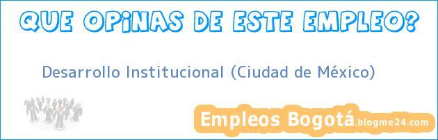 Desarrollo Institucional (Ciudad de México)