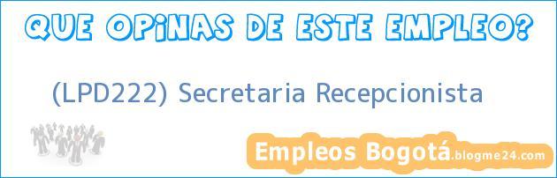 (LPD222) Secretaria Recepcionista