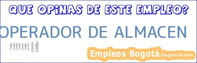 OPERADOR DE ALMACEN