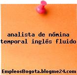 analista de nómina temporal inglés fluido
