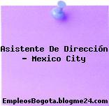 Asistente De Dirección – Mexico City