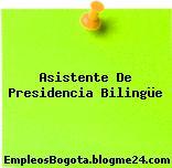 Asistente De Presidencia Bilingüe