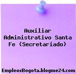 Auxiliar Administrativo Santa Fe (Secretariado)