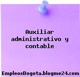 Auxiliar administrativo y contable