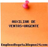AUXILIAR DE VENTAS-URGENTE