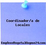 Coordinador/a de Locales