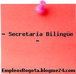 """"""" Secretaria Bilingüe """""""
