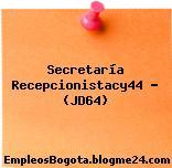 Secretaría Recepcionistacy44 – (JD64)