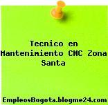 Tecnico en Mantenimiento CNC Zona Santa