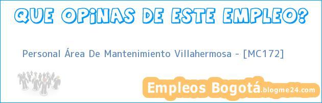 Personal Área De Mantenimiento Villahermosa – [MC172]