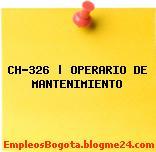CH-326 | OPERARIO DE MANTENIMIENTO
