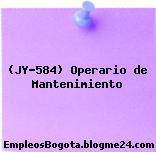 (JY-584) Operario de Mantenimiento
