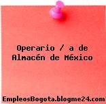 Operario / a de Almacén de México