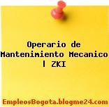 Operario de Mantenimiento Mecanico | ZKI