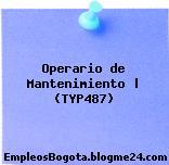 Operario de Mantenimiento | (TYP487)