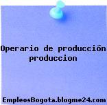 Operario de producción produccion