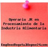 Operario JR en Procesamiento de la Industria Alimentaria