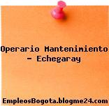 Operario Mantenimiento Echegaray