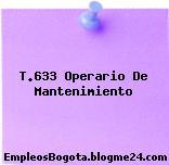 T.633 Operario De Mantenimiento