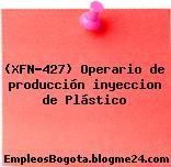 (XFN-427) Operario de producción inyeccion de Plástico
