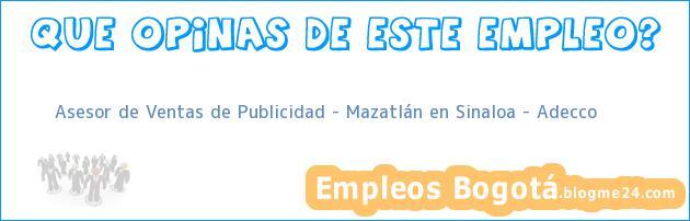 Asesor de Ventas de Publicidad – Mazatlán en Sinaloa – Adecco
