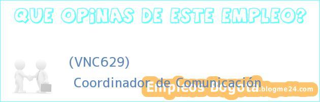 (VNC629) | Coordinador de Comunicación